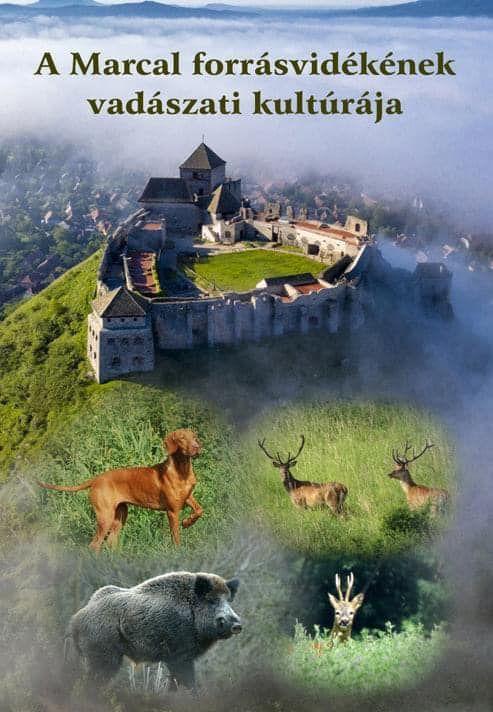 Megjelent: A Marcal forrásvidékének vadászati kultúrája c. könyv