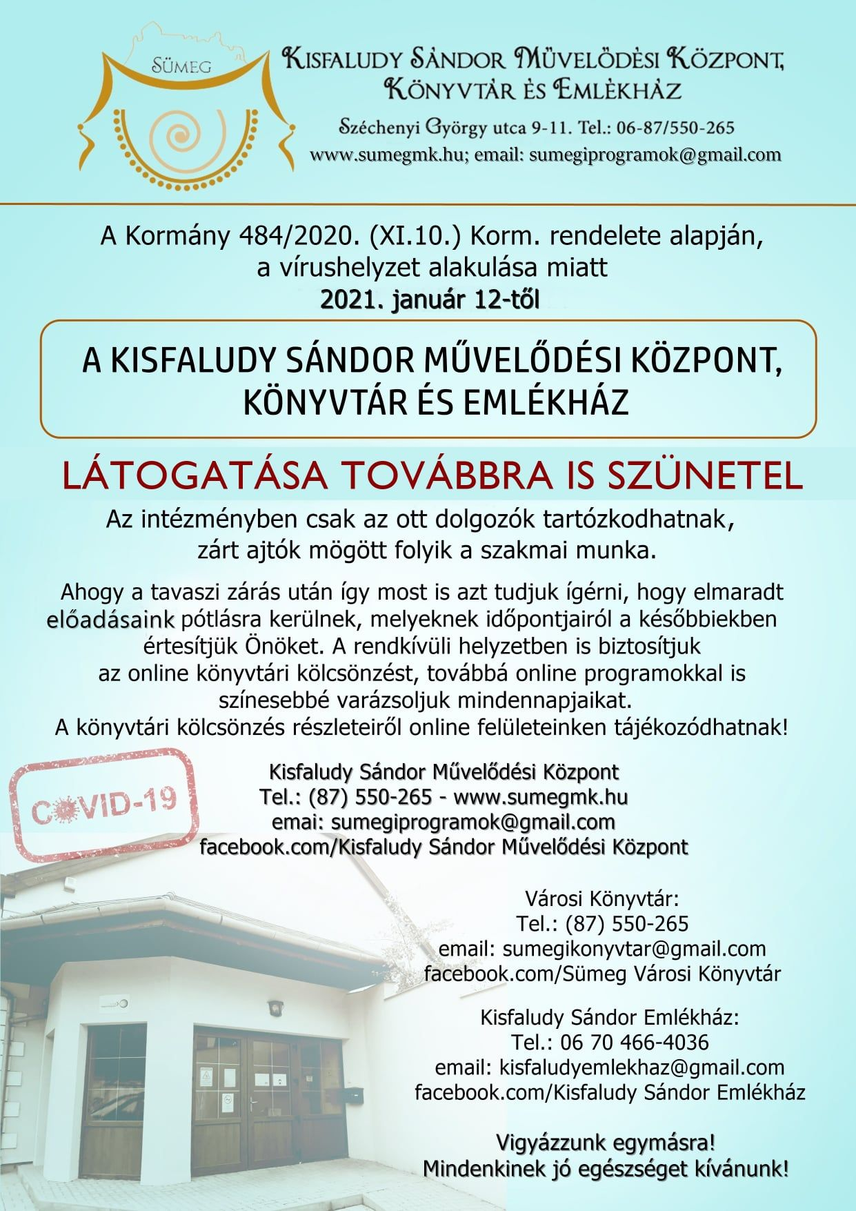 Látogatás szünetel- Kisfaludy Sándor Művelődési Központban
